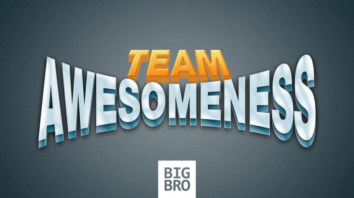 bigbro-teamawesomeness